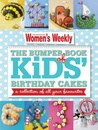 The Bumper Book of Kids' Birthday Cakes: A Collection of All Your Favourites.