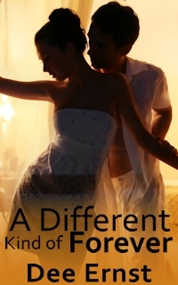 A Different Kind of Forever by Dee Ernst