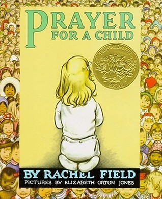 Prayer for a Child by Rachel Field