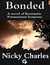 Bonded by Nicky Charles