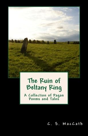 The Ruin of Beltany Ring by C.S. MacCath