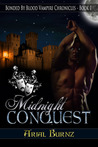 Midnight Conquest (Bonded By Blood Vampire Chronicles, #1)
