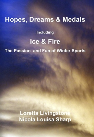 Hopes, Dreams & Medals by Loretta Livingstone