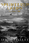 Splintered Lands Volume One