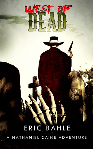 West of Dead a Nathaniel Caine Adventure