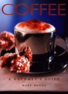Coffee: A Gourmets Guide