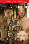 The Wolf's Runaway Tiger (Nehalem Pack #2)