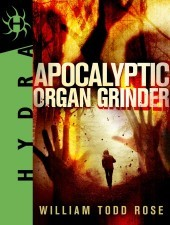 Apocalyptic Organ Grinder: A Hydra Dystopian Novella