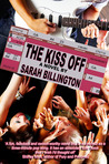 The Kiss Off by Sarah Billington