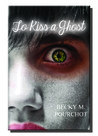 To Kiss a Ghost (Book 2)