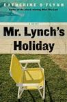 Mr. Lynch's Holiday: A Novel
