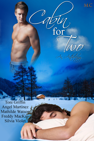 Review Cabin for Two: An Anthology (Mischief Corner Anthologies #1) ePub by Toni Griffin, Freddy MacKay, Mathilde Watson, Silvia Violet, Angel Martinez