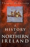 A History of Northern Ireland 1920-1996 by Thomas Hennessy