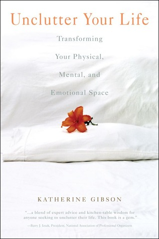 Unclutter Your Life by Katherine Gibson