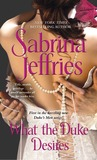 What the Duke Desires  (The Duke's Men, #1)