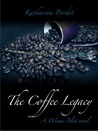 The Coffee Legacy (A Wiener Blut Novel)