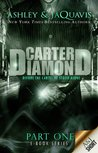 Carter Diamond, Part 1 (Carter Diamond, #1)