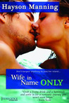 Wife in Name Only (Entangled Indulgence, #2)