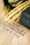 More Confessions of a Vegetable Lover