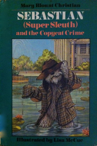 Sebastian Super Sleuth and the Copycat Crime (Sebastian Barth Super Sleuth Mystery)