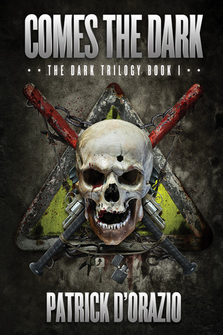 Comes the Dark (Dark Trilogy #1) - Patrick D'Orazio