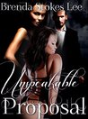 Unspeakable Proposal by Brenda Stokes Lee