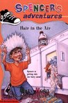 Spencer's Adventures -- Hair in the Air