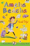 Amelia Bedelia Road Trip! (Amelia Bedelia Chapter Books, #3)