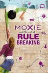 Moxie and the Art of Rule Breaking: A 14 Day Mystery
