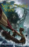 The Seven-Petaled Shield (The Seven-Petaled Shield, #1) by Deborah J. Ross