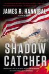 Shadow Catcher by James R. Hannibal