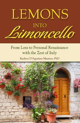 Lemons Into Limoncello: From Loss to Personal Renaissance with the Zest of Italy