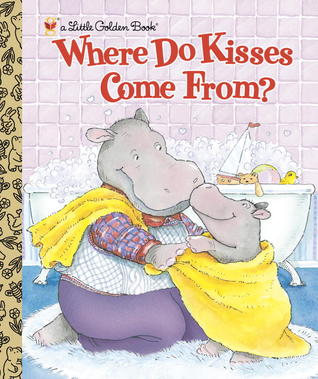 Where Do Kisses Come From? by Maria Fleming