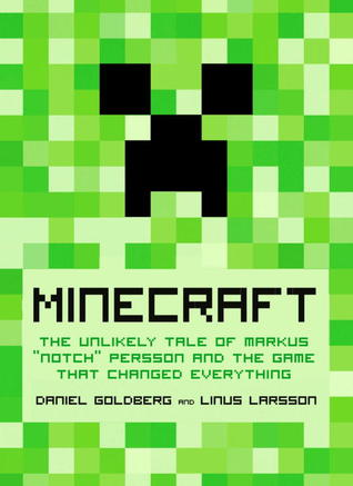 "Minecraft: The Unlikely Tale of Markus ""Notch"" Persson and ..."