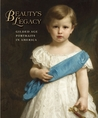 Beauty's Legacy: Gilded Age Portraits in America