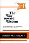 The Way toward Wisdom: An Interdisciplinary and Intercultural Introduction to Metaphysics
