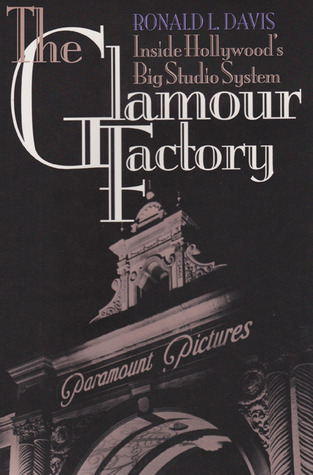 The Glamour Factory: Inside Hollywood's Big Studio System