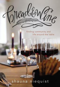 Bread &amp; Wine: Finding Community and Life Around the Table