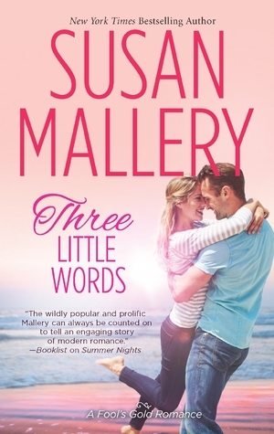 Three Little Words  (Fool's Gold #12)