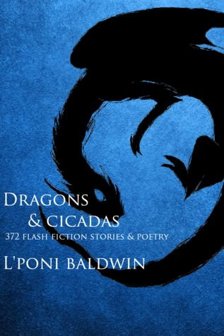 Dragons and Cicadas by L'Poni Baldwin