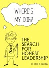 Where's my dog? The Search for Honest Leadership