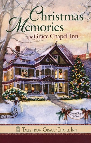 Christmas Memories at Grace Chapel Inn by Guideposts Books