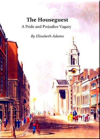 The Houseguest: A Pride and Prejudice Vagary