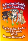 A Canine's Guide to the Good Life