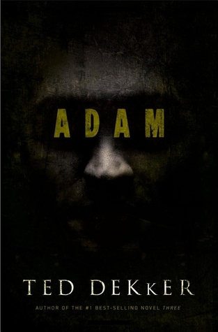 Adam by Ted Dekker