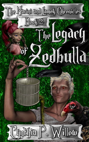 The Legacy of Zedbulla by Cynthia P. Willow