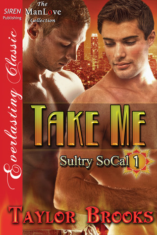 Take Me (Sultry SoCal, #1)  by  Taylor Brooks