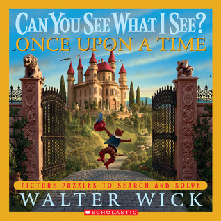 Can You See What I See? Once Upon a Time by Walter Wick