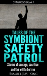 Tales of the Symbiont Safety Patrol (Symbiosis, #1 )