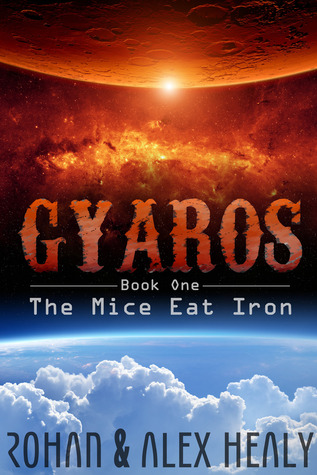 Gyaros Book One: The Mice Eat Iron